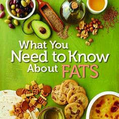 Get The Skinny on Good Fats, Bad Fats & More