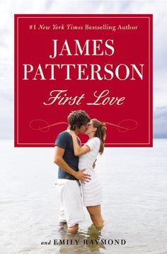 First Love, based on James Patterson's own life, is his most emotionally charged book ever.