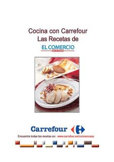 Recetario carrefour  Libro de recetas cofinanciado entre EL COMERCIO DEL ECUADOR y CENTRO COMERCIAL CARREFOUR, en el que se plasmaron 23 de las recetas más importantes de la cocina tradicional ecuatoriana, y que se distribuyo en todas las superficies comerciales de Carrefour dentro de la Comunidad de Madrid durante el mes de Octubre  y   Noviembre de 2008.