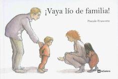 """Pascale Francotte. """"¡Vaya lío de familia!"""". Editorial La Galera. (+ de 6 años). Padres separados."""