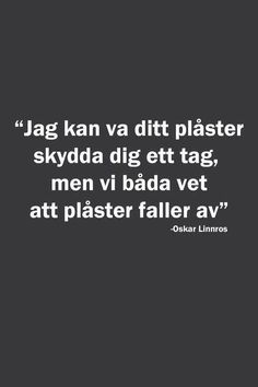 Finaste låten Feeling Happy Quotes, Sad Love Quotes, Words Quotes, Great Quotes, Life Quotes, Sayings, Qoutes, Swedish Quotes, Fantastic Quotes