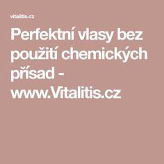 Perfektní vlasy bez použití chemických přísad - www.Vitalitis.cz Hair Beauty, Boho, Bohemian, Cute Hair