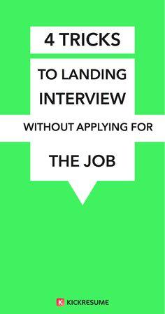 4 Tricks to Landing Interviews Without Ever Applying for the Job Productivity Hacks, Short Article, Creative Resume, Resume Design, Dream Job, New Job, Personal Branding, Twists, Landing