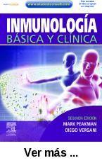 Inmunología básica y clínica / Mark Peakman, Diego Vergani. http://absysnetweb.bbtk.ull.es/cgi-bin/abnetopac01?TITN=525112