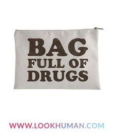 There's nothing more fun than walking around town with your ironic bag full of drugs. Perfect for getting a laugh or a stare out of passers by and to take advantage and poke fun at profilers looking to judge you for you amazing swag.