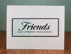simple    card    friends      white embossing is lovely