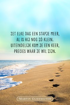 Quotes Motivatie - Fushion News Positive Mindset, Positive Vibes, Qoutes, Life Quotes, Morning Pages, Motivational Quotes, Inspirational Quotes, Dutch Quotes, Good Motivation