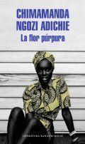Puntuación 4 La flor púrpura de Chimamanda Ngozi Adichie  En la ciudad de Enugu, en la exótica Nigeria, la joven Kambili, de quince años, y su hermano mayor Jaja llevan una vida privilegiada. Viven en una bella casa y van a un colegio religioso de élite. Pero, su vida familiar, dista mucho de ser armoniosa. Su padre es también un fanático católico que ha dibujado unas expectativas imposibles de cumplir para su familia, a la que castiga con crueldad