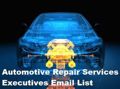 InfoGlobalData offers the most up-to-date and uniqueAutomotive Repair Services Industry Executives Email Listcontaining highly responsive business decision makers and other top executives …