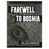 Farewell to Bosnia /  Gilles Peress    THIS BOOK HOLY CARP