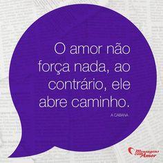 O amor não força nada, ao contrário, ele abre caminho. #cabana #amor