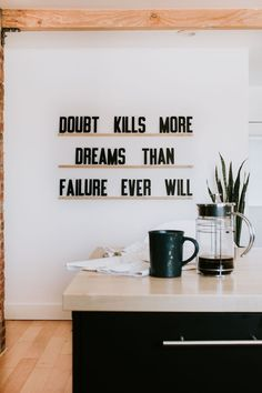 """""""Doubt kills more dreams than failure ever will."""" Inspirational quote by Suzy Kassem. Your motivational quote of the day to get out there and conquer your fears. Letters & Ledges by Refined Design - 3 Great Quotes, Quotes To Live By, Me Quotes, Motivational Quotes, Inspirational Quotes, Wall Quotes, Quotes On Walls, Quotes For Wall Decor, House Quotes"""