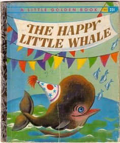 → The Happy Little Whale Vintage Little Golden Book Illustrated by Tibor Gergely 1960