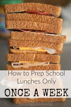 How to Prep School Lunches Only Once a Week | Making Life Blissful
