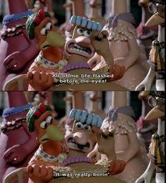 Chicken Run this was SOO my movie when I was little