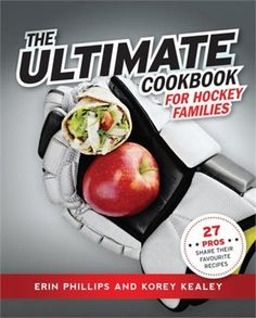 Ultimate Cookbook for Hockey Families: 27 Pros Share Their Favourite Recipes by Erin Phillips Hockey Decor, Hockey Gifts, Hockey Mom, Field Hockey, Hockey Stuff, Hockey Girlfriend, Hockey News, Hockey Drills, Hockey Tournaments