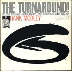 Hank Mobley The Turnaround! on LP Remastered and Reissued As Part of the Blue Note 75th Anniversary Vinyl Reissue Campaign Tenor saxophonist Hank Mobley brought real consistency to his many Blue Note