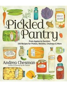 The Pickled Pantry- looks like a great cookbook