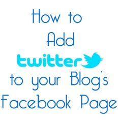 Adding a Twitter Tab to your Blog's Facebook Page