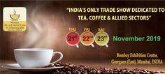 World Tea & Coffee Expo Mumbai India 2019 Coffee Market, Coffee Industry, International Companies, 23 November, Marketing Budget, Future Trends, Create Awareness, Coffee Branding, Financial News