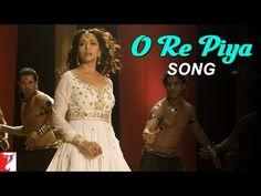 O Re Piya - Song - Aaja Nachle