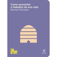 ♡ Como encontrar o trabalho de sua vida, de Roman Krznaric *LENDO*