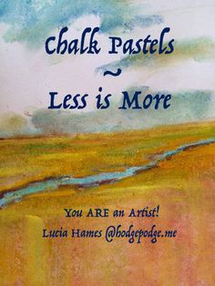 Free Chalk Pastels Art Tutorial - Less is More - You ARE an Artist