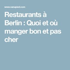 Restaurants à Berlin : Quoi et où manger bon et pas cher