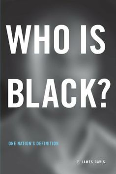 """Who Is Black?: One Nation's Definition. To be considered black in the United States not even half of one's ancestry must be African black. But will one-fourth do, or one-eighth, or less? The nation's answer to the question 'Who is black?"""" has long been that a black is any person with any known African black ancestry. This definition reflects the long experience with slavery and later with Jim Crow segregation."""