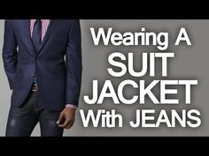 5 Rules How To Wear A Suit Jacket With Jeans | Pairing Denim And Suit Jackets Successfully (via @antoniocenteno)