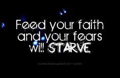 Have faith, not fear.