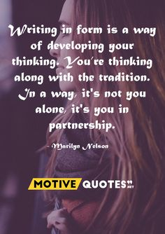 Writing in form is a way of developing your thinking Best Quotes, Thinking Of You, Writing, Motivation, Image, Design, Thinking About You, Best Quotes Ever