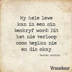 My hele lewe Afrikaans, Qoutes, Math Equations, Words, Instagram, Quotes, Quotations, Shut Up Quotes, True Words