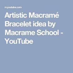 Artistic Macramé Bracelet idea by Macrame School - YouTube