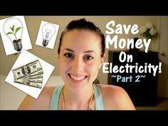 (6) Part 2: How We Save Money On Our Electric Bill - YouTube