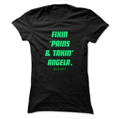 (Tshirt Suggest TShirt) Fixin ANGELA Cool Name Shirt Good Shirt design Hoodies, Tee Shirts