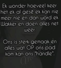 Afrikaanse Quotes, Woman Quotes, Wisdom, Motivation, Sayings, Words, Husband, Lyrics, Lady Quotes