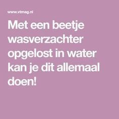 Met een beetje wasverzachter opgelost in water kan je dit allemaal doen! Diy Cleaning Products, Cleaning Hacks, Wd 40, Good House, Budgeting Finances, How To Clean Carpet, Homemaking, Clean House, Good To Know