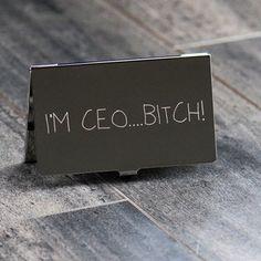 I'm CEO... Bitch!  Business card case