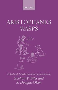 Wasps / Aristophanes ; edited with introduction and commentary by Zachary P. Biles and S. Douglas Olson - Oxford : Oxford University Press, 2015
