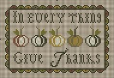 In Everything Give Thanks Free Cross Stitch Pattern from Plum Street Samplers Free Cross Stitch Charts, Cross Stitch Freebies, Counted Cross Stitch Patterns, Cross Stitch Designs, Cross Stitch Embroidery, Embroidery Patterns, Fall Cross Stitch, Cross Stitch Cards, Cross Stitch Samplers