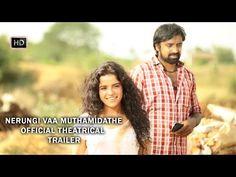 Nerungi Vaa Muthamidathe tamil movie trailer, cast and crew.