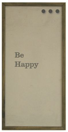 Be Happy! Lds Art, 100 Happy Days, Memo Boards, Chalkboards, Repurposed, Magnets, Kids Room, Clever, Rooms