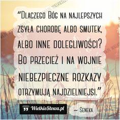 Dlaczego Bóg na najlepszych zsyła chorobę albo smutek... #Seneka, #Bóg-i-wiara, #Choroba