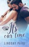 It's Our Time (Carolina Rebels #3) by Lindsay Paige Review