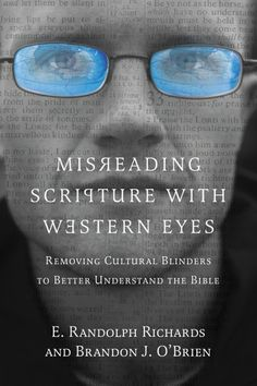 """Read """"Misreading Scripture with Western Eyes Removing Cultural Blinders to Better Understand the Bible"""" by E. Randolph Richards available from Rakuten Kobo. Misreading Scripture with Western Eyes Books To Read, My Books, Understanding The Bible, Greek Words, Learn To Read, Best Self, Audio Books, Westerns, Spirituality"""