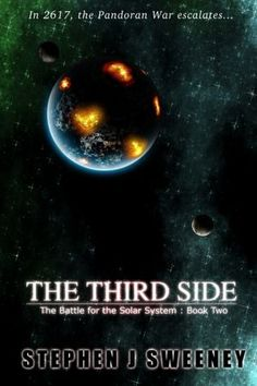 The Third Side (Battle for the Solar System Series #2) by Stephen J. Sweeney  Submit a review and become a Faerytale Magic Reviewer! www.faerytalemagic.com