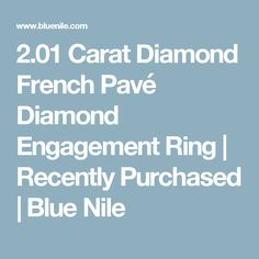 2.01 Carat Diamond French Pavé Diamond Engagement Ring | Recently Purchased | Blue Nile