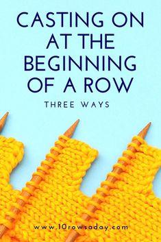 Three Ways to Cast On Stitches at the Beginning of a Row | 10 rows a day #knitting #tutorial #knittingtutorials #howto #knit #stepbystep #tips #tipsandtricks #knittinginstructions #knittingforbeginners