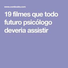 19 filmes que todo futuro psicólogo deveria assistir